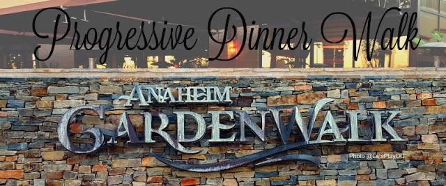 Restaurants In Garden Walk Anaheim: Progressive Dinner Walk At Anaheim GardenWalk